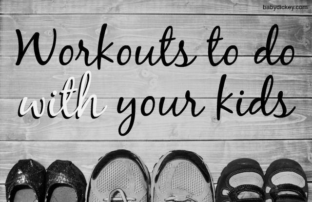 workouts to do with your kids