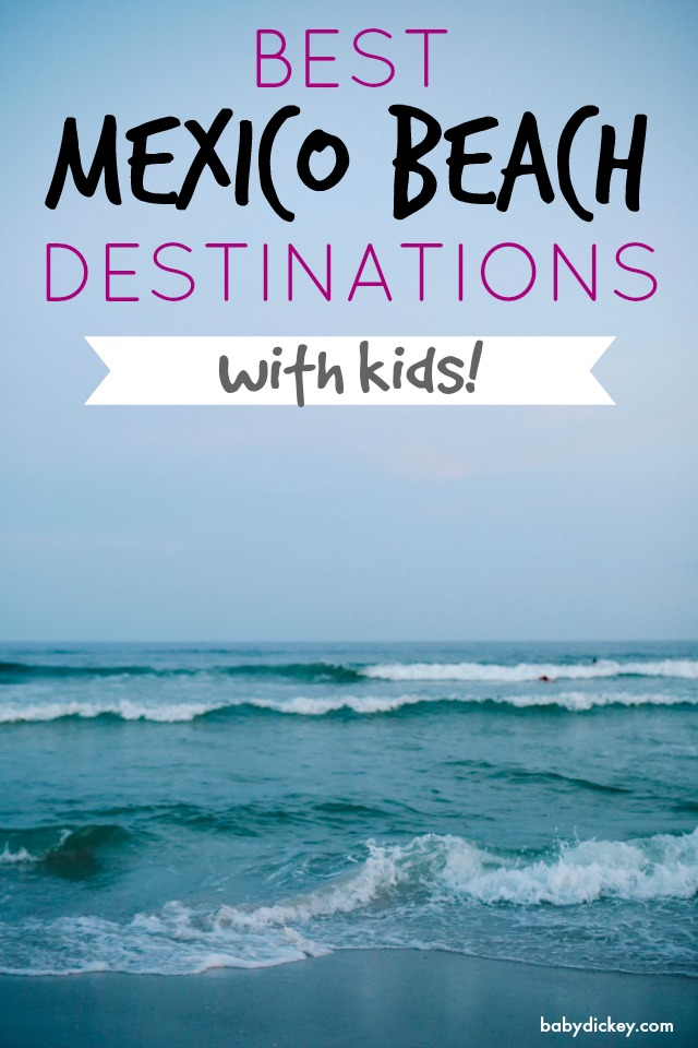 mexico beach destinations with kids